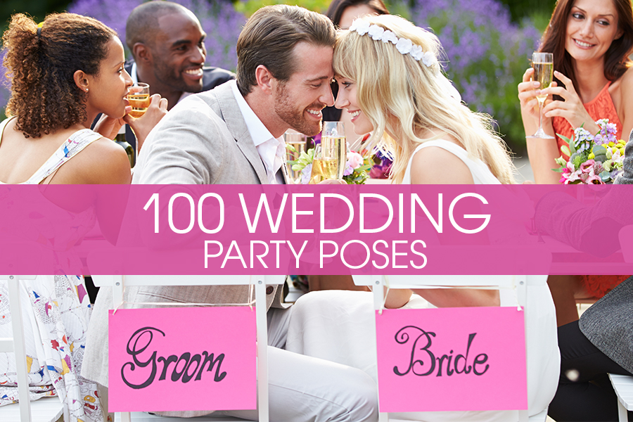 Wedding Party Poses Best 100 Poses For Any Wedding