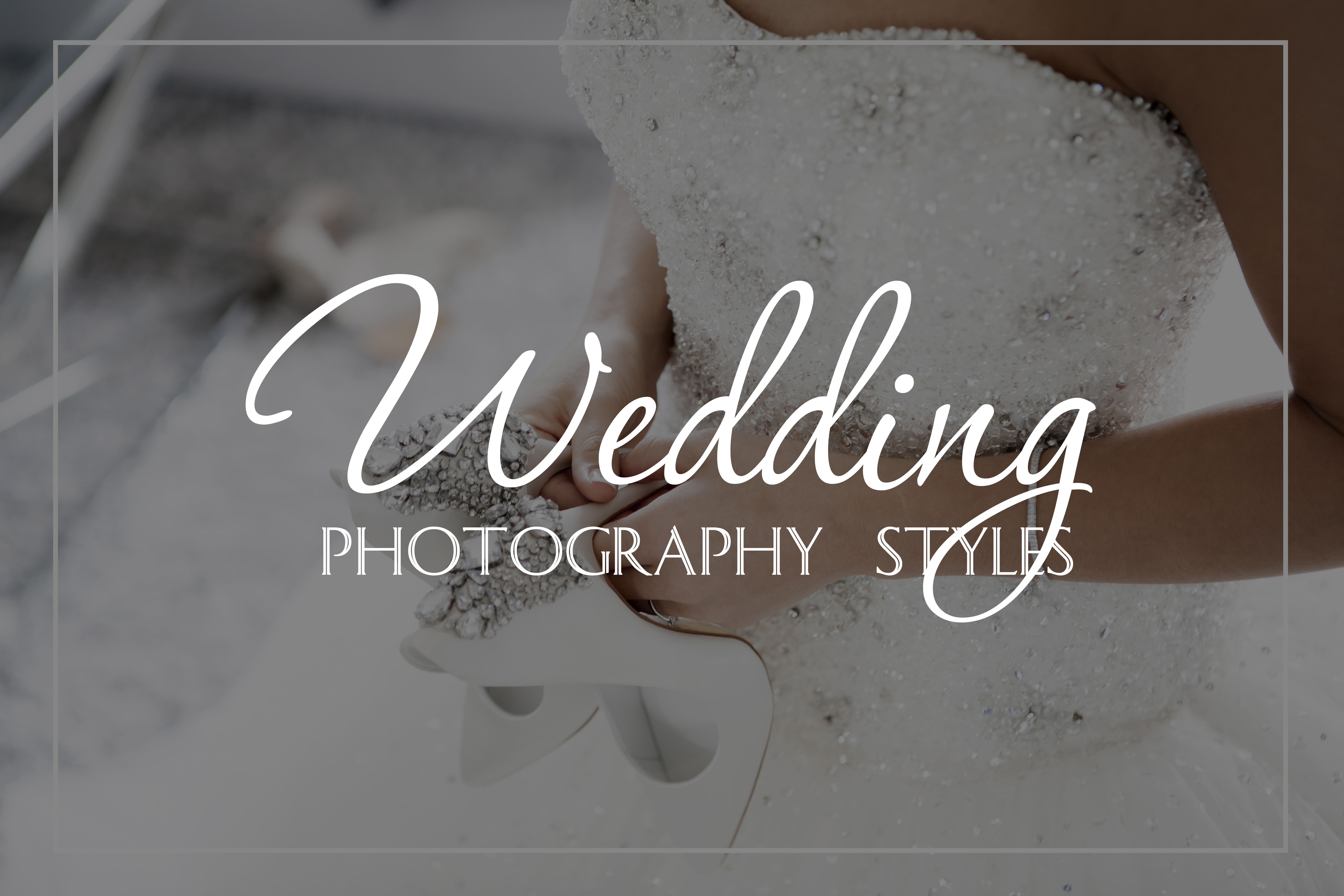 Wedding Photography Styles And Genres