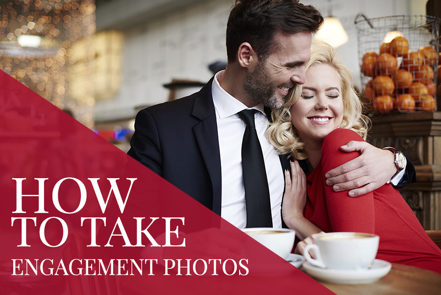 How To Take Engagement Photos